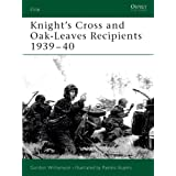 Knight's Cross and Oak-Leaves Recipients 1939-40: Knight's Cross and Oakleaves,1939-40: v. 1 (Elite)