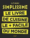 Simplissime: Le livre de cuisine le + facile du monde...