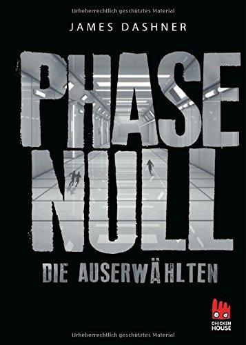 phase-null-die-auserwahlten-das-prequel-zur-maze-runner-trilogie-die-auserwahlten-maze-runner-band-5