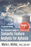 The Clinicians Guide to Semantic Feature Analysis (The Aphasia Series)