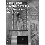 Vocational Psychology: Its Problems and Methods [Annotated]