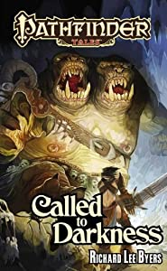 Pathfinder Tales: Called to Darkness by Richard Lee Byers