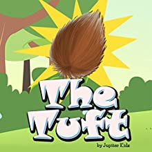 The Tuft (       UNABRIDGED) by Jupiter Kids Narrated by Dorothy Deavers