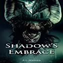 Shadow's Embrace: Slaughter Series, Book 2 Audiobook by A.I. Nasser Narrated by Jake Urry
