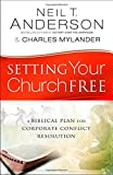 img - for Setting Your Church Free: A Biblical Plan for Corporate Conflict Resolution book / textbook / text book
