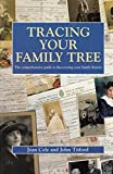 img - for Tracing Your Family Tree: The Comprehensive Guide to Discovering Your Family History book / textbook / text book