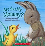 img - for Are You My Mommy?   [ARE YOU MY MOMMY-BOARD] [Board Books] book / textbook / text book