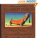 """Flawed Dogs: The Year End Leftovers at the Piddleton """"Last Chance"""" Dog Pound"""