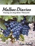 Malbec Diaries - Buying an Argentine Vineyard