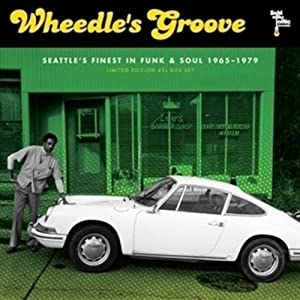Wheedle's Groove: Seattle's Finest In Funk & Soul 1965 - 1979 (Numbered RSD Exclusive)