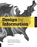 img - for Design for Information: An Introduction to the Histories, Theories, and Best Practices Behind Effective Information Visualizations book / textbook / text book
