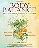 img - for Body into Balance: An Herbal Guide to Holistic Self-Care book / textbook / text book