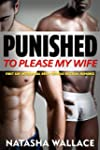 Punished To Please My Wife: BDSM Inte...