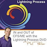 In and out of CFS/ME with the Lightning Process® DVD