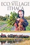 EcoVillage at Ithaca: Pioneering a Su...