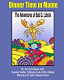 img - for Dinner Time In Maine: The Adventures of Bob D. Lobsta book / textbook / text book