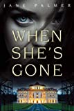 When She's Gone: A Thriller