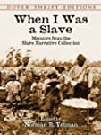 When I Was a Slave: Memoirs from the...