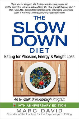 The Slow Down Diet: Eating for Pleasure, Energy, and Weight Loss PDF
