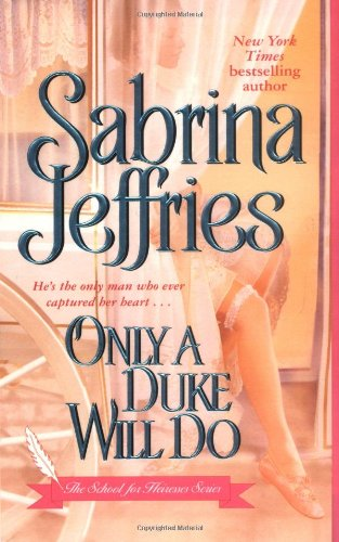 Only a Duke Will Do (The School for Heiresses, Book 2)