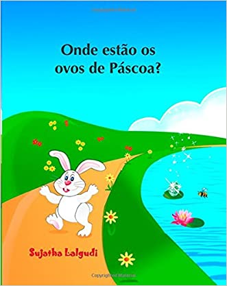 Children's book in Portuguese: Onde estao os ovos de Pascoa?: Livro ilustrado para crianças.Children's Portuguese Picture book. Kids book in ... crianças) (Volume 10) (Portuguese Edition)