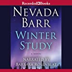 Winter Study: An Anna Pigeon Mystery (       UNABRIDGED) by Nevada Barr Narrated by Barbara Rosenblat