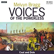 Voices of the Powerless: Coal and Dole: Merthyr Tydfil, Coal Mining and the Depression | Melvyn Bragg