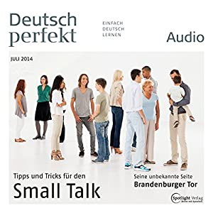 Deutsch perfekt Audio - Small Talk. 7/2014 Hörbuch