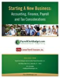 img - for Starting a New Business: Accounting, Finance, Payroll and Tax Considerations book / textbook / text book