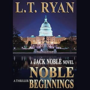 Noble Beginnings - Jack Noble, Book 1 - L. T. Ryan