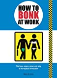img - for How to Bonk at Work book / textbook / text book