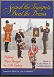 img - for Sound the Trumpets, Beat the Drums: Military Music Through the 20th Century book / textbook / text book