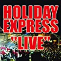 Holiday Express - Live [Audio CD]<br>$324.00