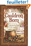 From the Cauldron Born: Exploring the...