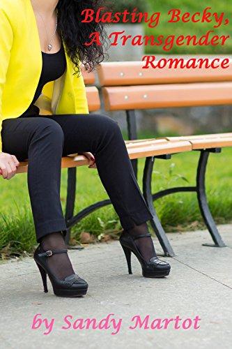Blasting Becky, A Transgender Romance PDF