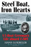 img - for Steel Boat Iron Hearts: A U-boat Crewman's Life Aboard U-505 by Goebeler, Hans, Vanzo, John (2008) Paperback book / textbook / text book