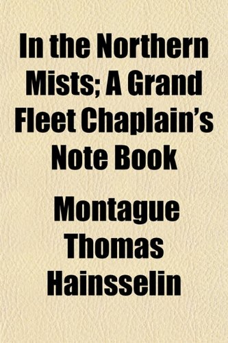 In the Northern Mists; A Grand Fleet Chaplain's Note Book
