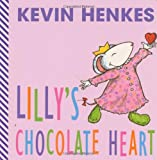 Lilly's Chocolate Heart (0060560665) by Henkes, Kevin