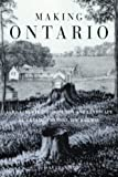 Making Ontario: Agricultural Colonization and Landscape Re-Creation before the Railway