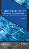 img - for Linear Circuit Theory: Matrices in Computer Applications by Jiri Vlach (2014-02-19) book / textbook / text book