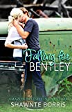 Falling for Bentley (Part 1)