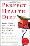 img - for Perfect Health Diet: Regain Health and Lose Weight by Eating the Way You Were Meant to Eat book / textbook / text book