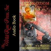 Let Freedom Ring | [June Summers, Wendelin Saunders]