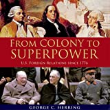 img - for From Colony to Superpower: US Foreign Relations Since 1776 book / textbook / text book