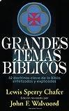Grandes temas biblicos: 52 doctrinas clave de la Biblia sintetizadas y explicicadas (Spanish Edition) (0825411211) by Lewis Sperry Chafer