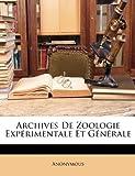 echange, troc Anonymous - Archives de Zoologie Exprimentale Et Gnrale