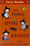 The Three Little Witches Storybook (Early Reader) (1444000802) by Adams, Georgie