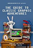 img - for By Kurt Kalata Hardcoregaming101.net Presents: The Guide to Classic Graphic Adventures [Paperback] book / textbook / text book