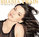 Shania Twain For The Love Of Him