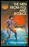 Man from P.I.G. and R.O.B.O.T. (Puffin Books) (0140310045) by Harry Harrison